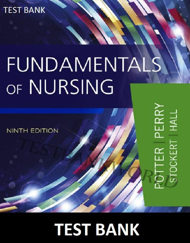 Fundamentals of Nursing 9th edition Test Bank Potter and Perry ...