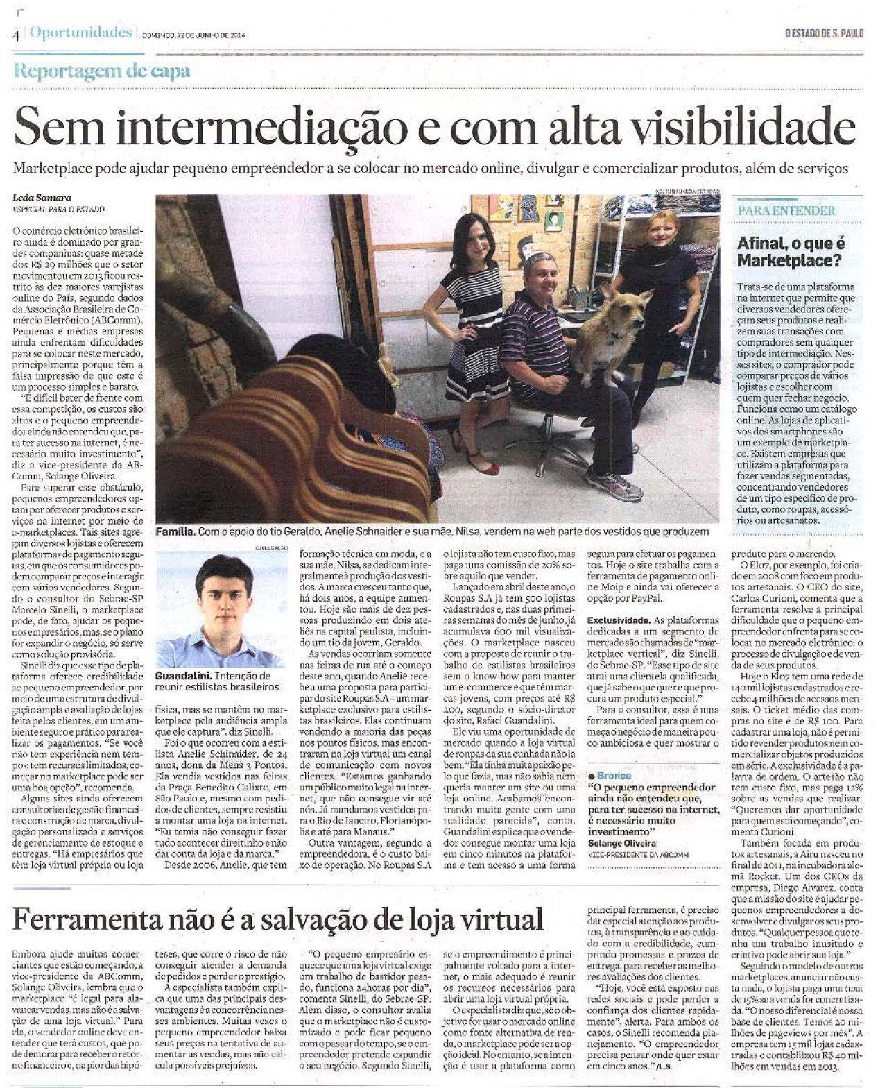 A Elo7 foi citada em matéria do jornal O Estado de São Paulo, falando a respeito do crescimento dos Marketplaces virtuais.