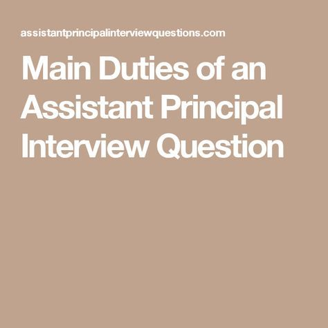 Main Duties of an Assistant Principal Interview Question Useful - assistant principal interview questions