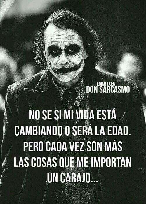 No Se El Senor Sarcasmo Pinterest Quotes Joker Quotes Y Life