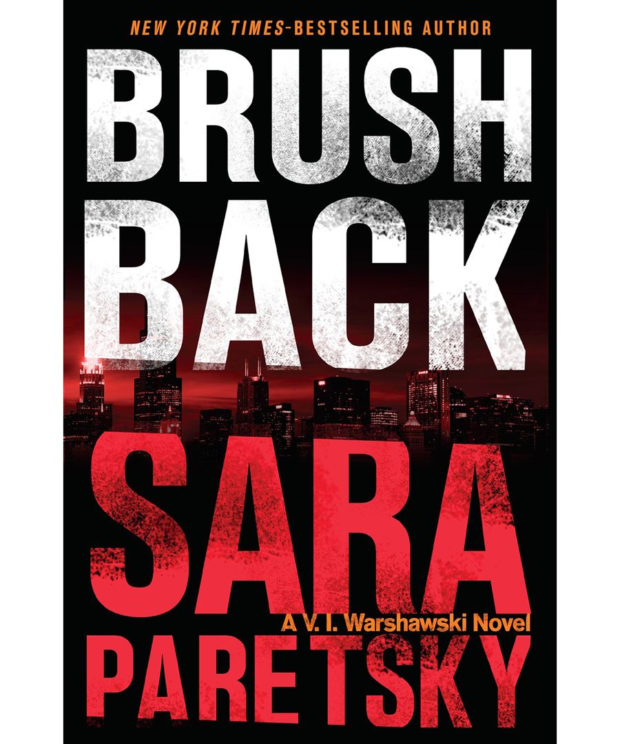 """Looking for your next summer suspense? Try """"Brush Back"""" by Sara Paretsky. V.I. Warshawski, the smart, resourceful Chicago private investigator with a chip on her shoulder, is pulled into a painful chapter from her own past in this enthralling new novel. A high-school boyfriend's pleading request of V.I. plunges her into a deepening pit of corruption and cover-ups, with her own life put very much at risk. Visit DuJour.com for the full details."""