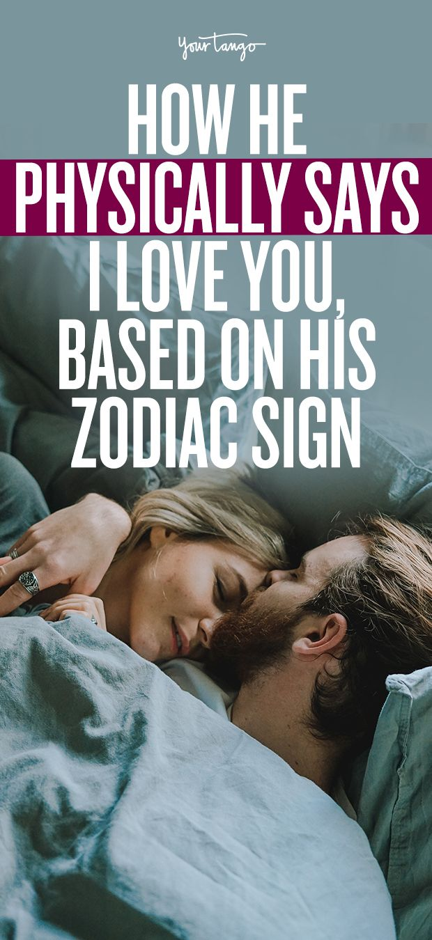 How He Physically Says I Love You, Based On His Zodiac