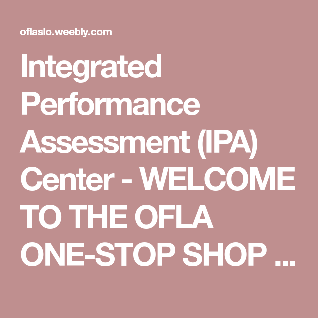 Integrated Performance Assessment Ipa Center  Welcome To The