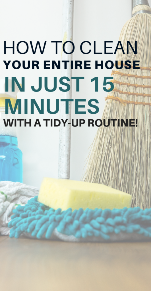 How To Clean Your House In 15 Minutes Or Less Tidy Up