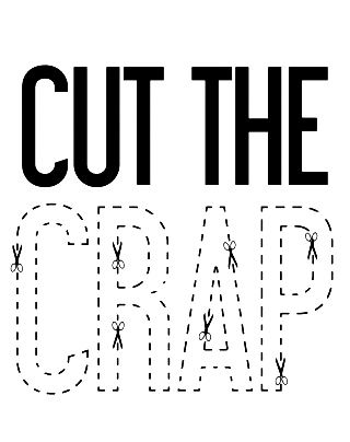 CUT THE CRAP | Quotes | Pinterest | Typography, I am and The ha
