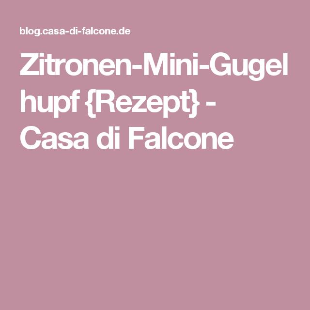 Zitronen-Mini-Gugelhupf {Rezept} - Casa di Falcone