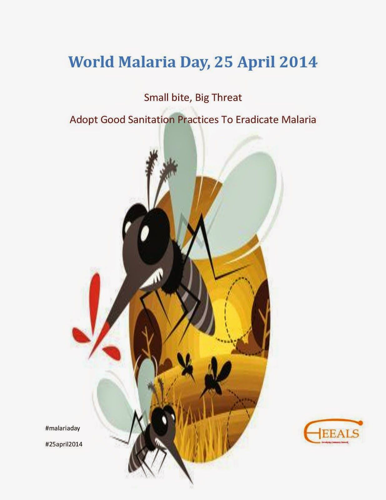 """ HEEALS "" World Malaria Day Repel those bugs World"