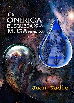 Un nuevo relato de Juan Nadie, esta vez adentrándonos en el mundo onírico y surrealista de la creación literaria. Relatos de  Juan Nadie: La onírica búsqueda de la musa perdida (relato)