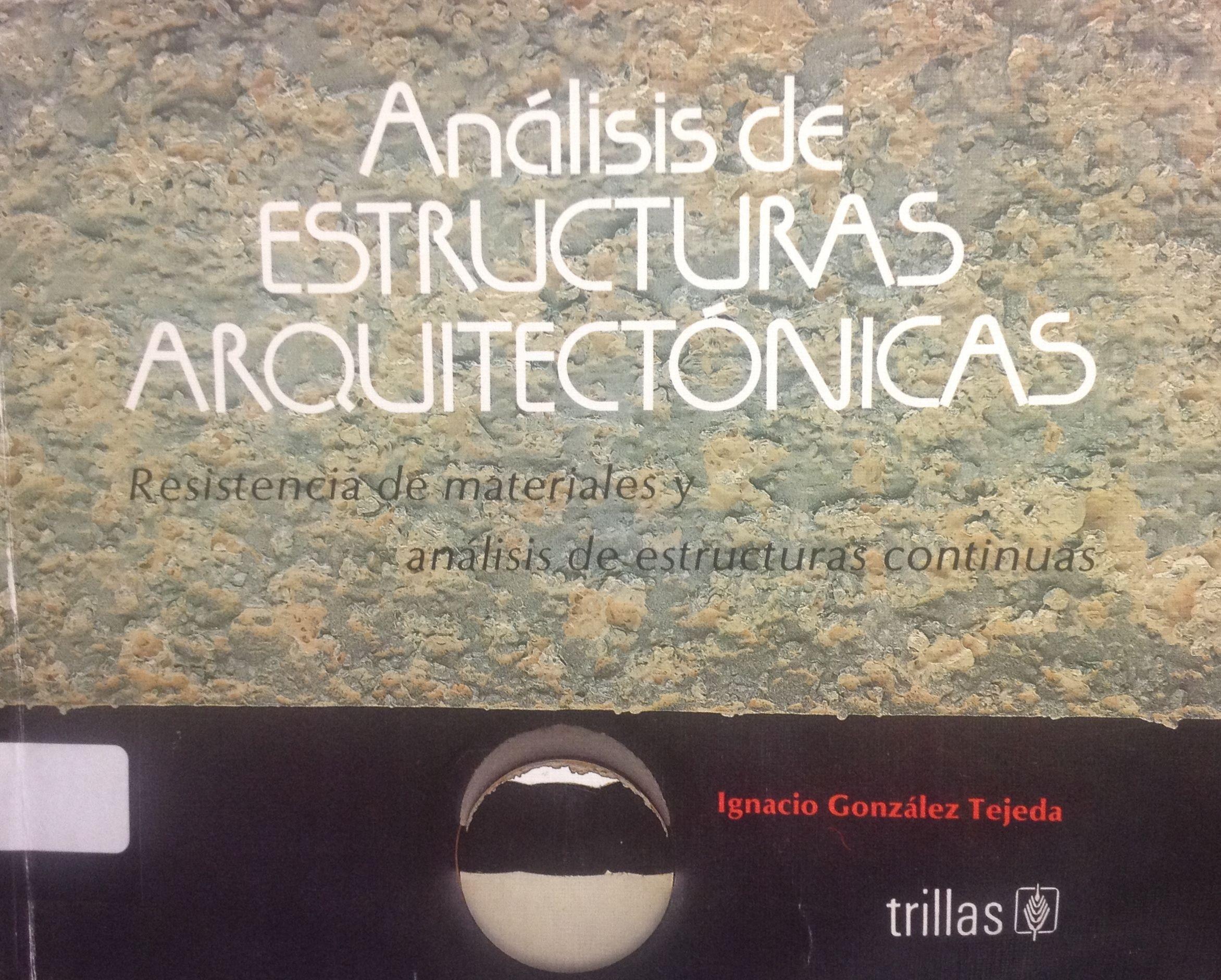 An lisis de estructuras arquitect nicas resistencia de for Estructuras arquitectonicas