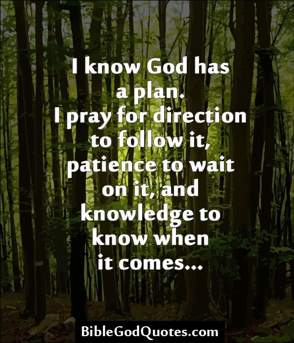 On Knowing God Inspirational Quotes: BibleGodQuotes.com I Know God Has A Plan. I Pray For