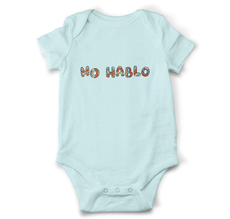 ca242ff806e Funny baby onesie - No hablo
