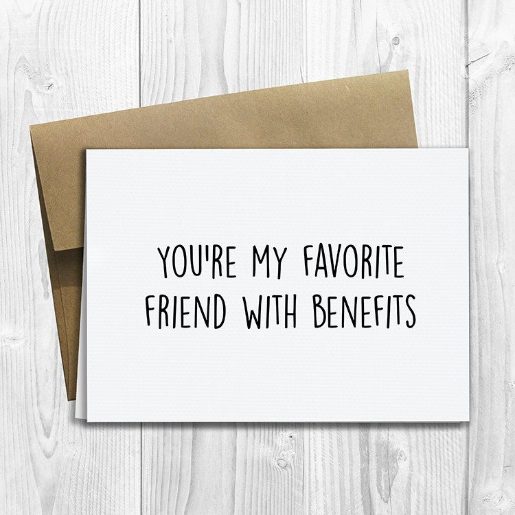 Printed You Re My Favorite Friend With Benefits 5x7 Greeting Card Funny Anniversary Love Birthday Friendship Notecard Friends With Benefits Birthday Cards For Friends Anniversary Funny