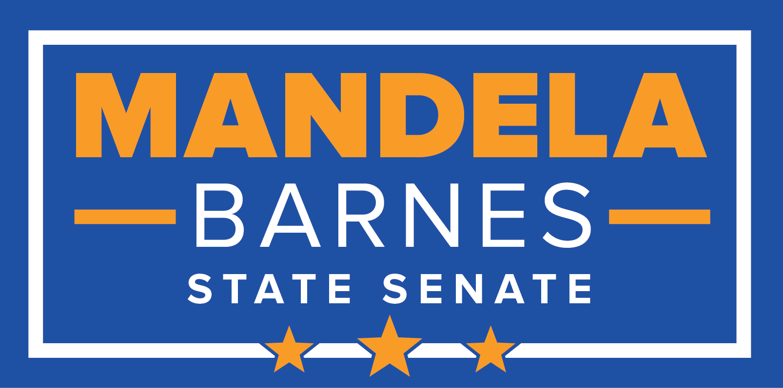 Mandela Barnes will put our community first by: Standing up to Scott Walker and his allies in the State Senate