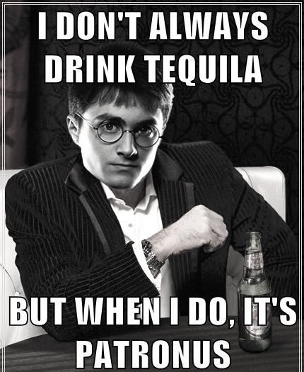 The Interesting Man In The World Quotes: Patronus Tequila--seriously Laughed Out Loud!
