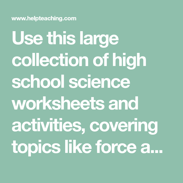 Use This Large Collection Of High School Science Worksheets And