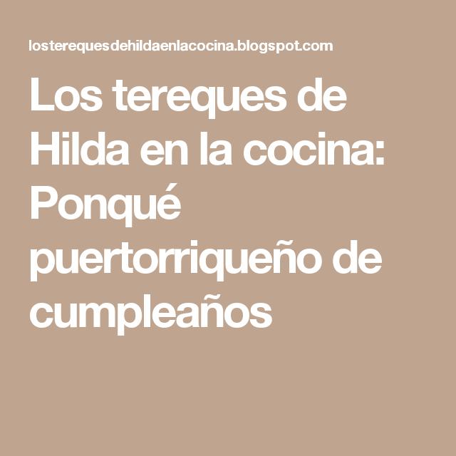 Los tereques de Hilda en la cocina: Ponqué puertorriqueño de cumpleaños