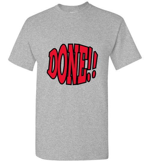 """""""Done With...BS"""" T-Shirt"""