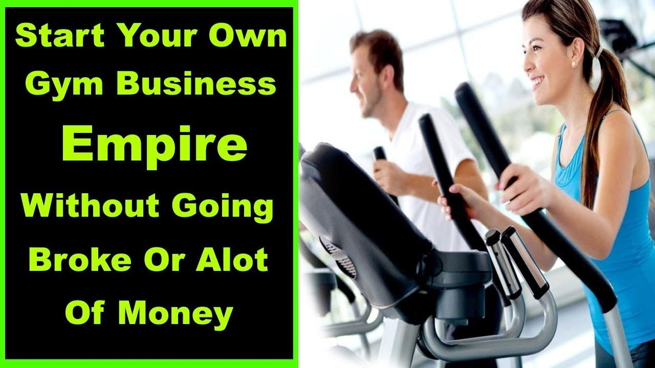 How To Open And Start A Gym Starting A Profitable Gym