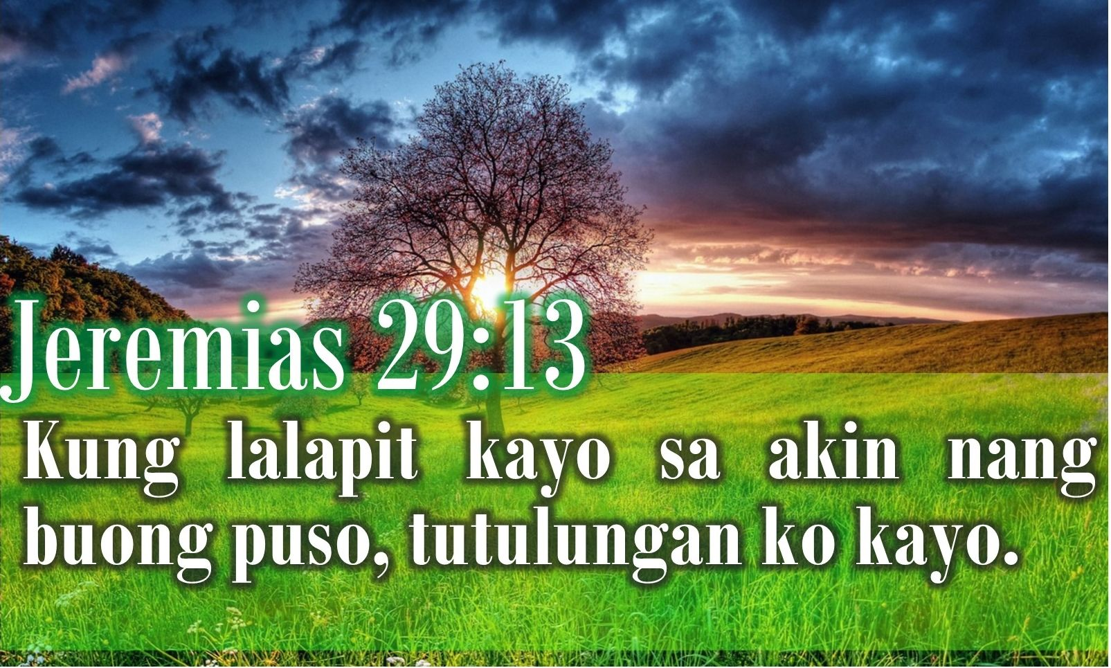 Jeremias 29:13 Kung lalapit kayo sa akin nang buong puso