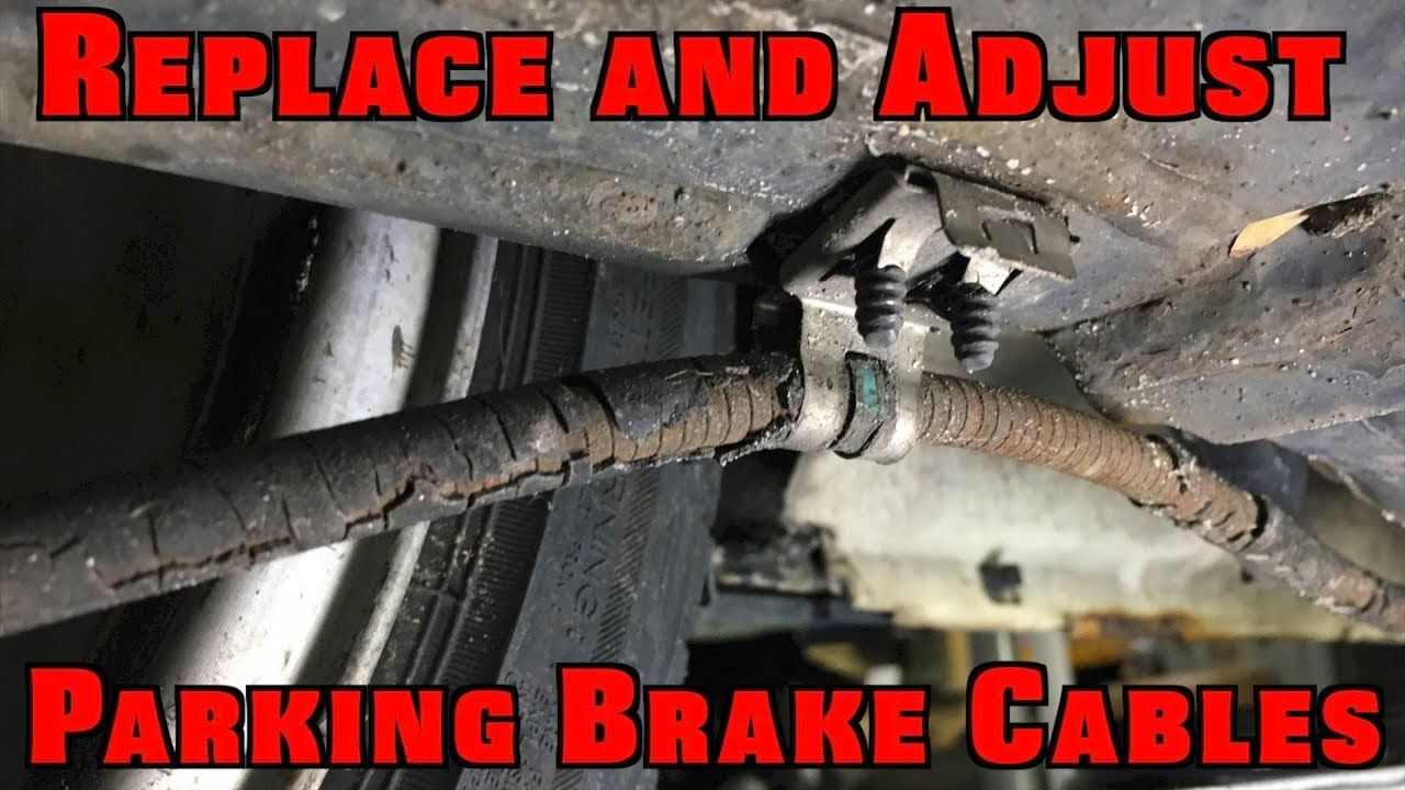 How To Replace And Adjust Parking Brake Cables Car Maintenance Repair And Maintenance Cables