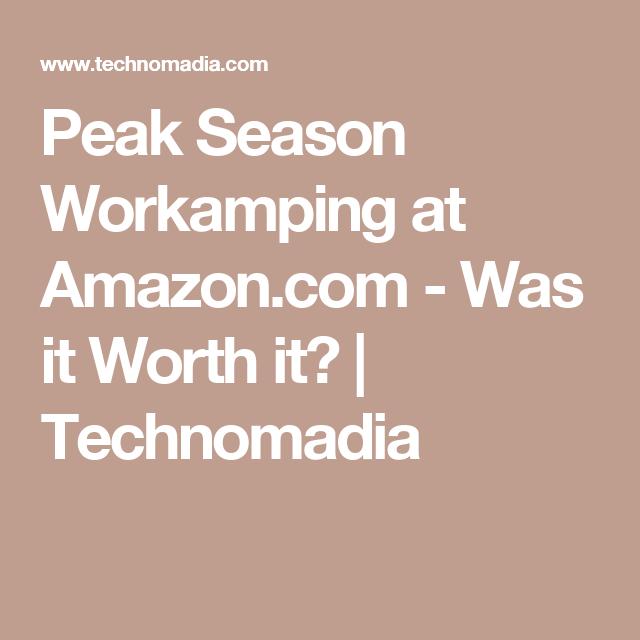 peak season workamping at amazoncom was it worth it technomadia