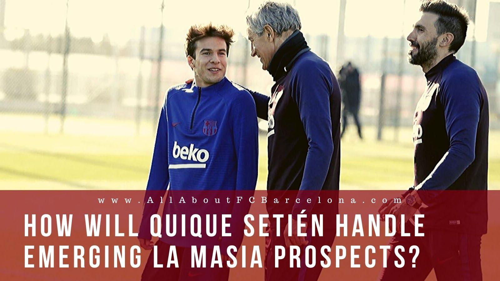 Vidal And La Masia Under Setién, How Will He Handle Them