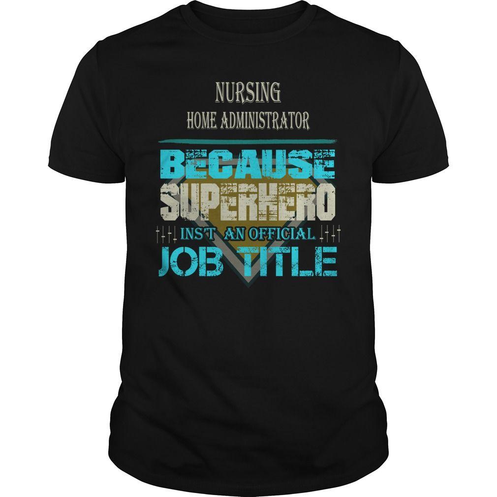 Nursing home administrator - Tshirt | Jobs - Administrators ...