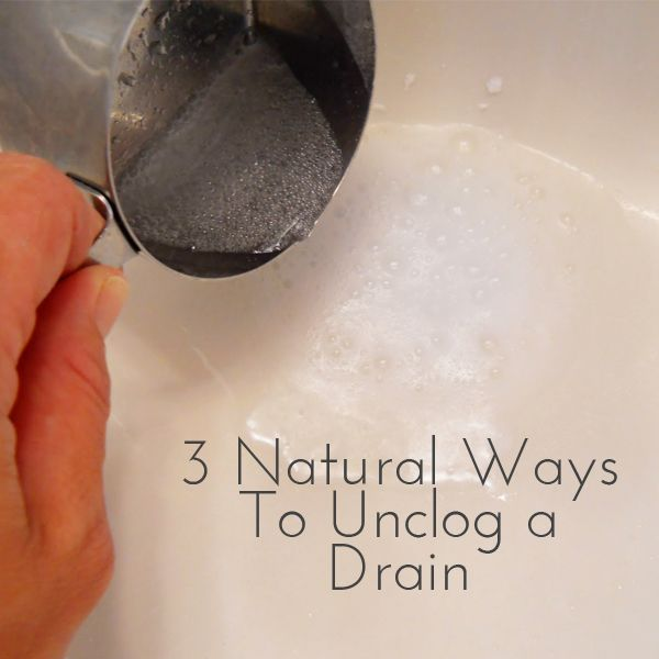 3 Natural Ways To Unclog A Drain The Majority Of