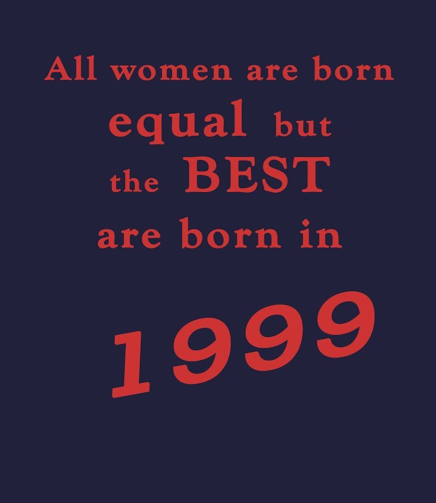 Best Women Are Born In 1999 18th Birthday T Shirt 50th Birthday Quotes Funny 30th Birthday Quotes Funny 50th Birthday Quotes