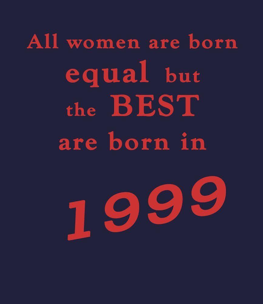 Best Women Are Born In 1999 - 18th Birthday T Shirt