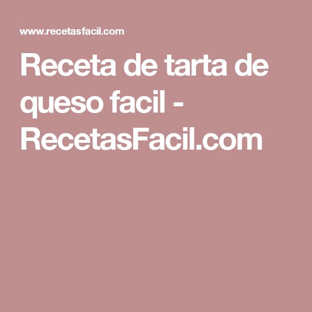 Receta de tarta de queso facil - RecetasFacil.com