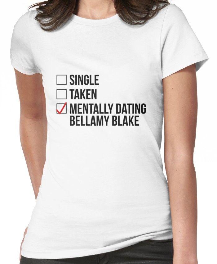 single taken mentally dating bellamy blake