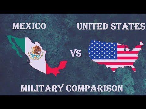 Mexico Vs Usa Military Comparison 2018 Militarytube Convenience
