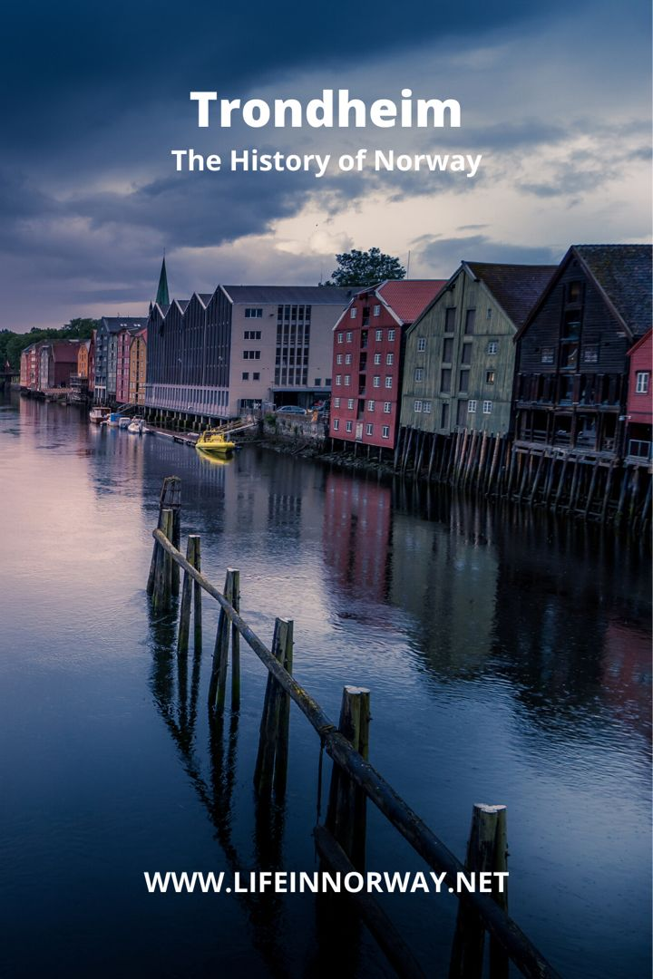 The History of Trondheim - Life in Norway in 2020