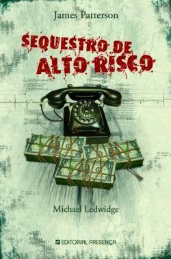 """Crónicas de uma Leitora: """"Sequestro de Alto Risco"""" de James Patterson e Mic..."""