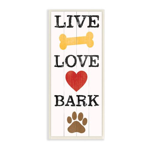 Found it at Wayfair - Live Love Bark with Bone Heart and Paw Print Typography Graphic Art Plaque