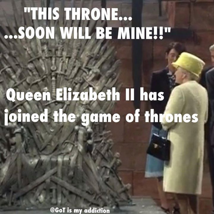 I Saw That Picture You Know She Wanted To Sit On That Throne You Know She Did Game Of Thrones Funny Hbo Game Of Thrones Got Game Of Thrones