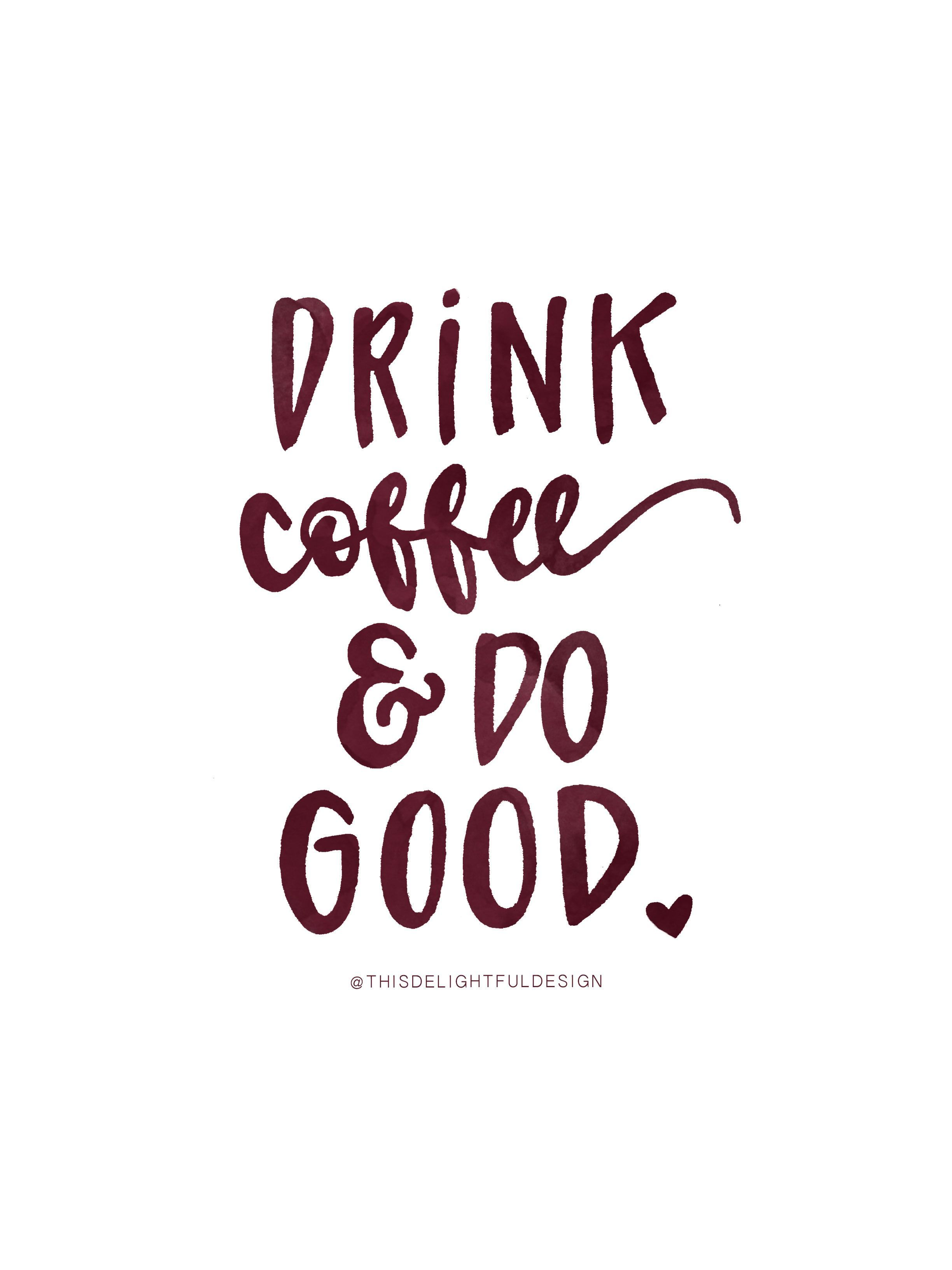 Drink Coffee & Do Good National Coffee Day Watercolor