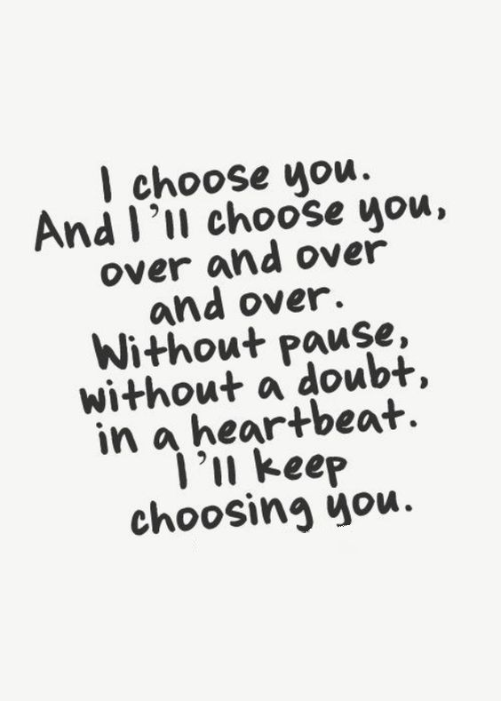 I Love You Quotes And Images Interesting I Choose You  Tap To See More 'i Love You' Quotes That Will