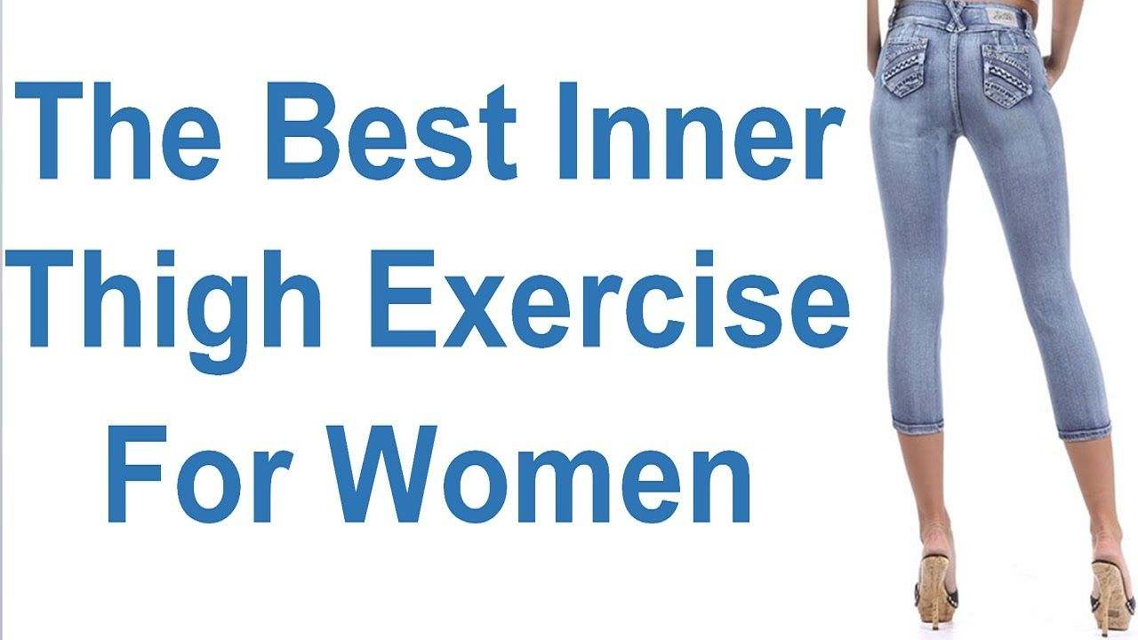 The Best Inner Thigh Exercise For Women At Home  Exercises