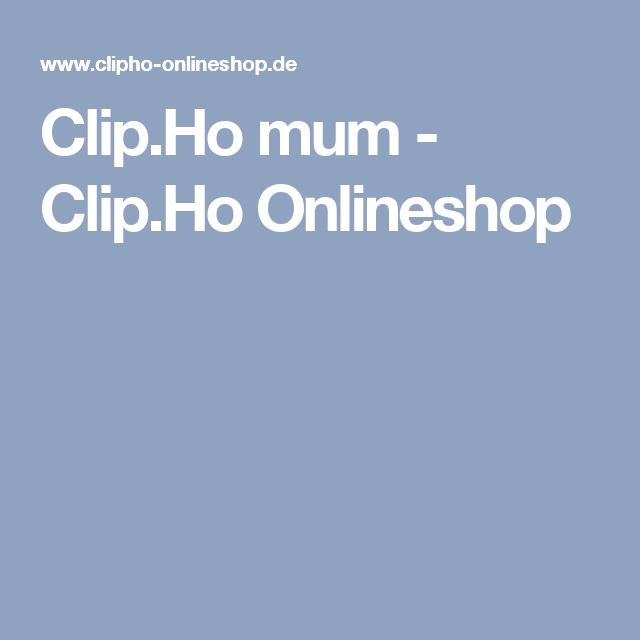 Clip.Ho mum - Clip.Ho Onlineshop