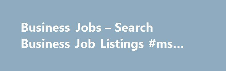 Business Jobs – Search Business Job Listings #ms #degree http ...