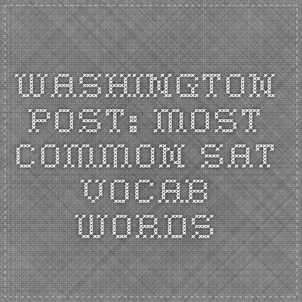 Washington Post: Most Common SAT Vocab Words