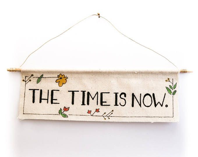 The Time is Now Mini Banner @lifeoncoffee Banners and Pennants