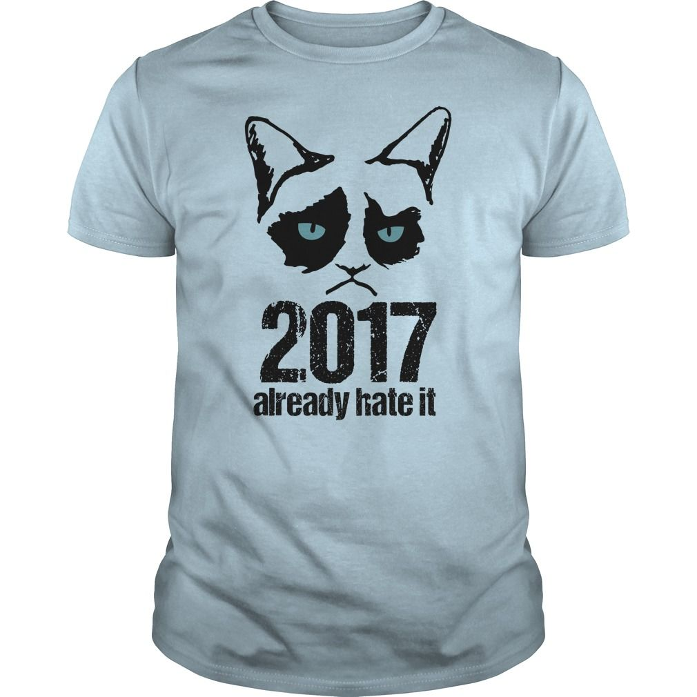 This Shirt Makes A Great Gift For You And Your Family.  Grumpy Kitty Already Hate 2017 .Ugly Sweater, Xmas  Shirts,  Xmas T Shirts,  Job Shirts,  Tees,  Hoodies,  Ugly Sweaters,  Long Sleeve,  Funny Shirts,  Mama,  Boyfriend,  Girl,  Guy,  Lovers,  Papa,  Dad,  Daddy,  Grandma,  Grandpa,  Mi Mi,  Old Man,  Old Woman, Occupation T Shirts, Profession T Shirts, Career T Shirts,