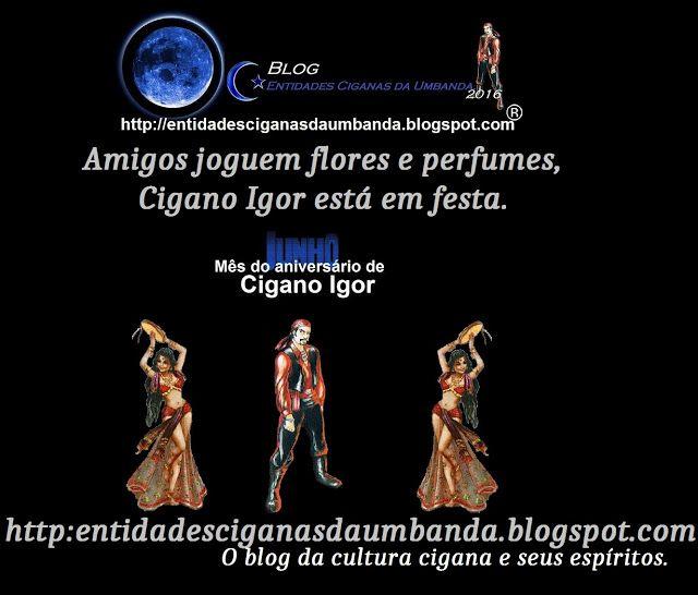 Entidades Ciganas da Umbanda (Clique Aqui) para entrar.: ANIVERSÁRIO DO ESPÍRITO DE CIGANO IGOR E O BLOG EN...