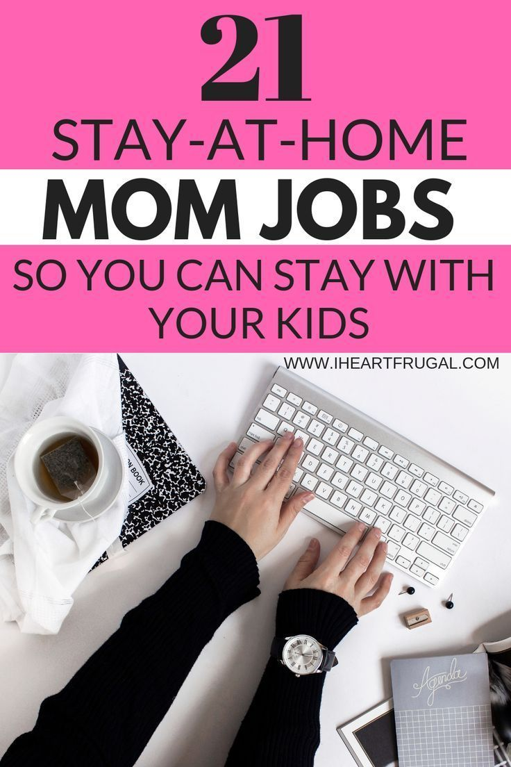 """""""Are you a mom looking to work from home? Here are 21 stay"""