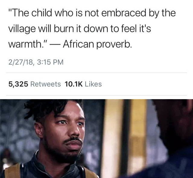 Killmonger is a really good sympathetic villain because he just wanted a home and to be accepted, but his own blood turned him away