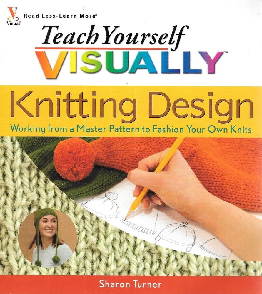 Teach Yourself Visually Knitting Design Working From A Master