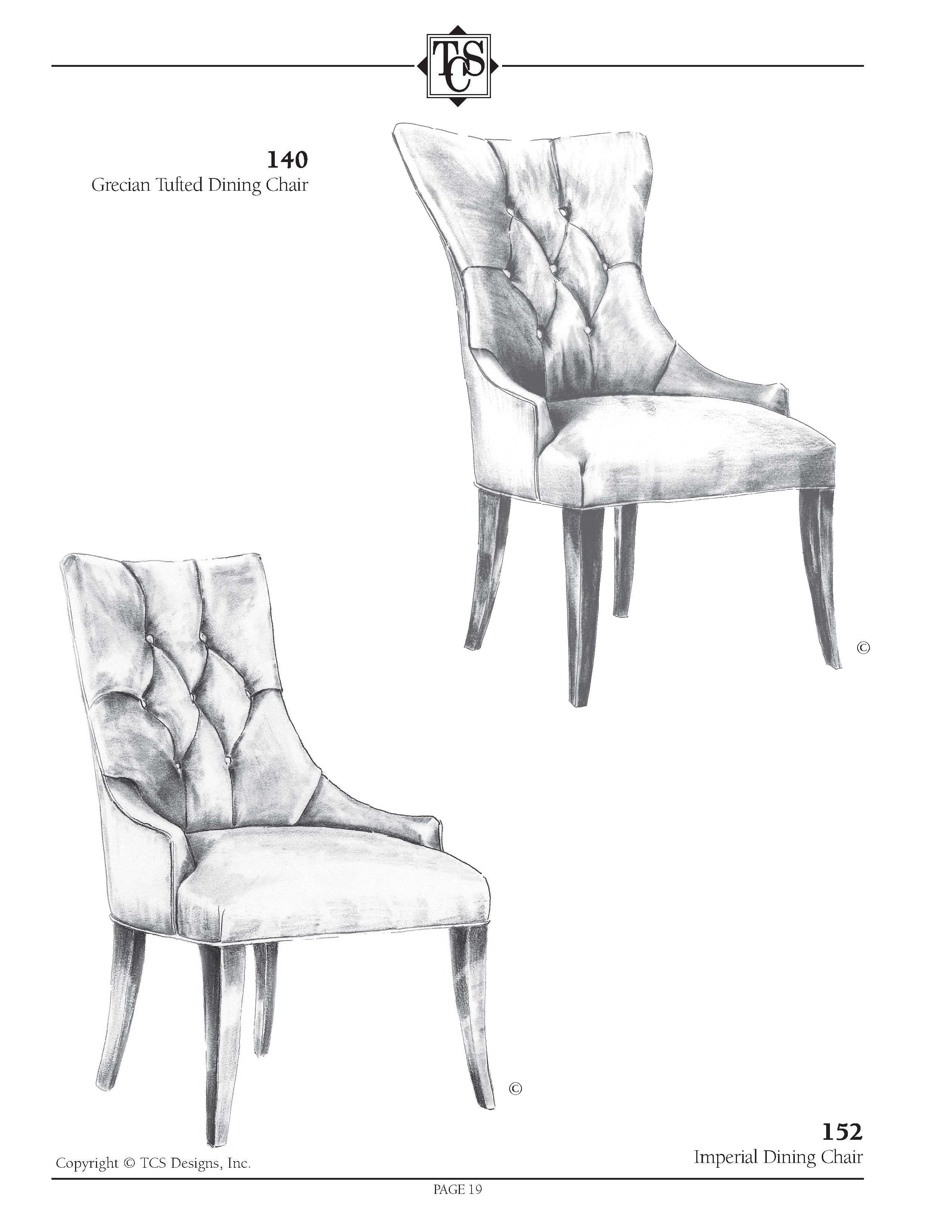 TCS - 140 Grecian Tufted Dining Chair 24w x 29d x 41h, $375 net. 152 ...